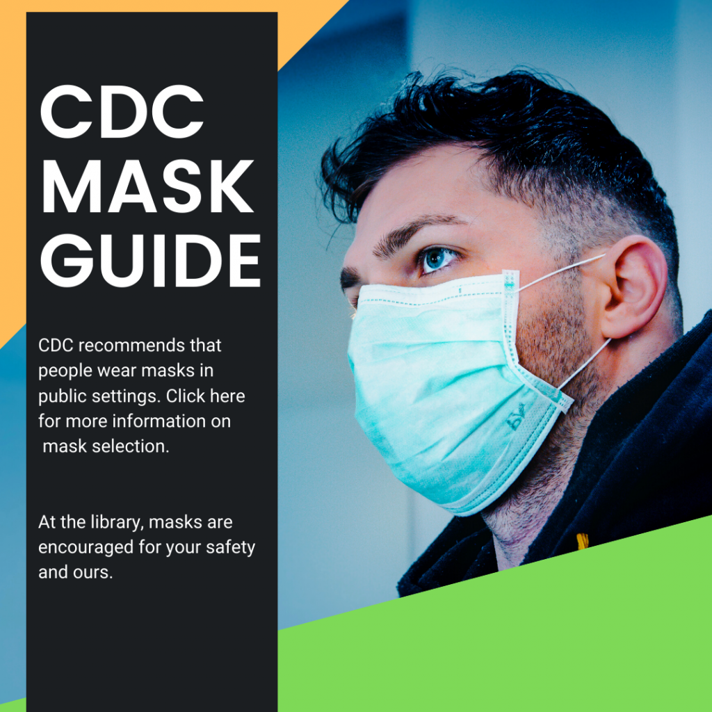 CDC mask guide. Click here for more information.