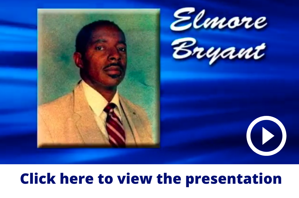 Click here to view the presentation about Elmore Bryant.