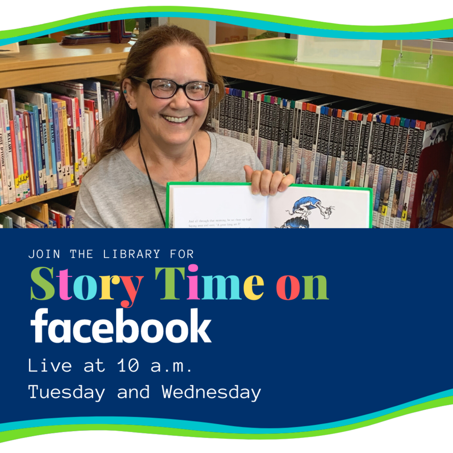 Join the library live at 10 a.m. Tuesday and Wednesday for Story Time
